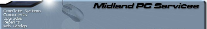 Midland PC Services. On-site computer repairs and upgrades, PC component sales, complete systems, web design and networks...
